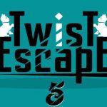 Twist Escape 5